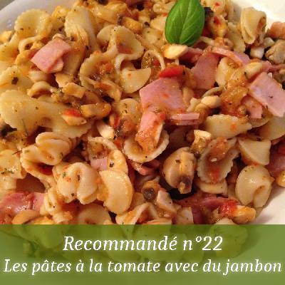 Recommandé n°22 - Les pâtes à la tomate avec du jambon