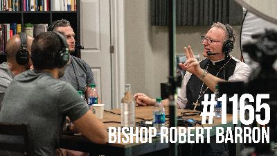 1165: Bishop Robert Barron on Physical Fitness, Satan, Evolution, Psychedelics & Much More