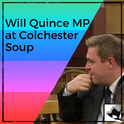 Interviewing Will Quince MP at Colchester Soup