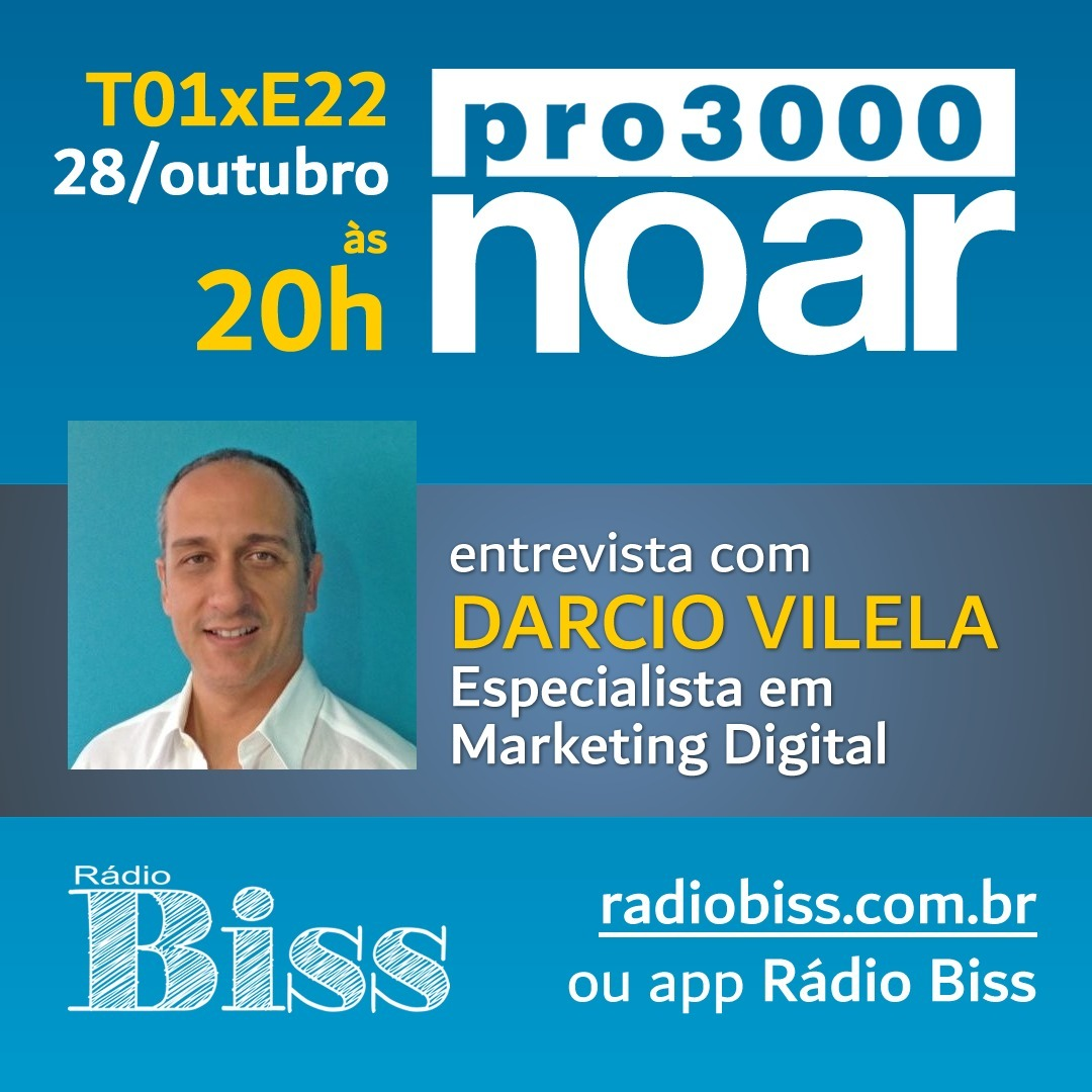 Pro3000 no Ar - T01xE22 - Darcio Vilela e o marketing digital