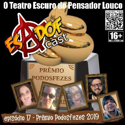 Esadof Cast 17 - Prêmio Podosfezes 2019
