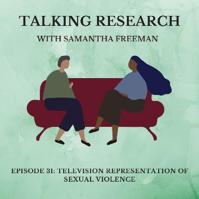 Samantha Freeman: Television Representations of Sexual Violence