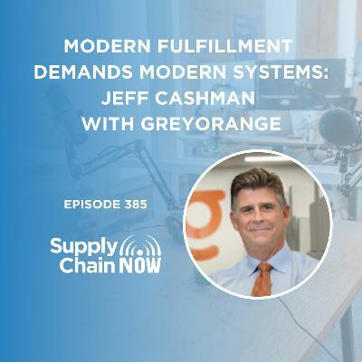 """Modern Fulfillment Demands Modern Systems: Jeff Cashman with GreyOrange"""