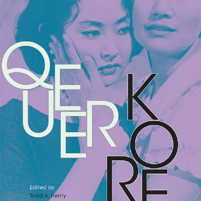 Sexuality, Relationships and a History of Queer Korea