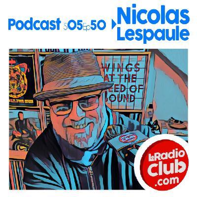 S05Ep50 PodCast LeRadioClub  avec Nicolas Lespaule