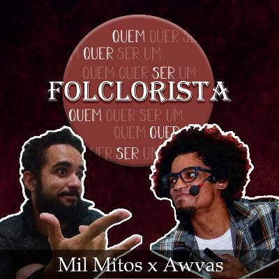 Quem quer ser um folclorista - Mil Mitos x Folclore BR