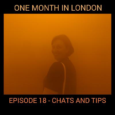 Ep 18: One Month in London