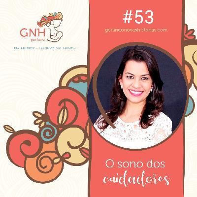 GNH#53 Sono dos Cuidadores