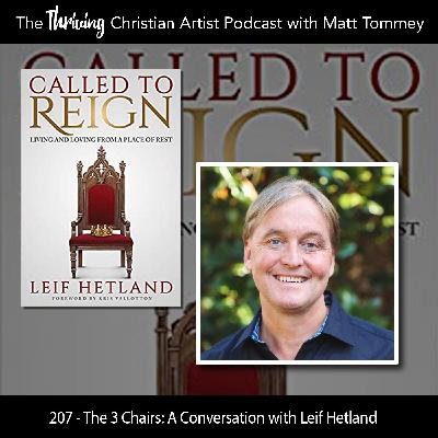207 - The 3 Chairs: A Conversation with Leif Hetland