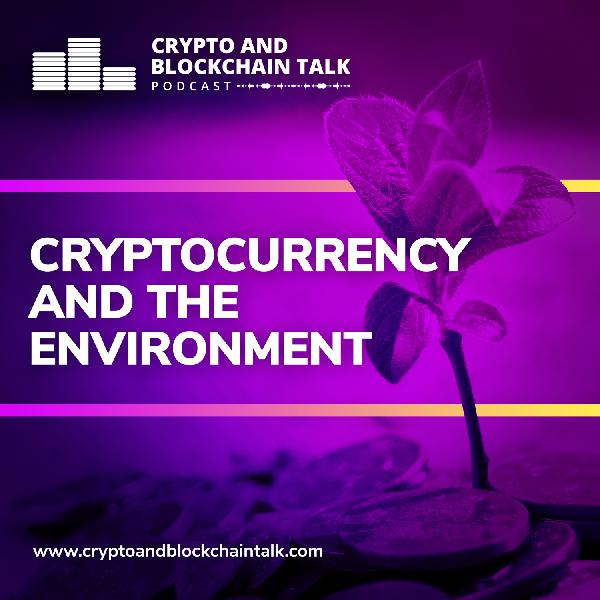 EPISODE 18: Cryptocurrency and the Environment