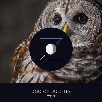 Doctor Dolittle pt. 3