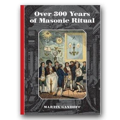 Over 300 years of masonic ritual - Martin Gandoff