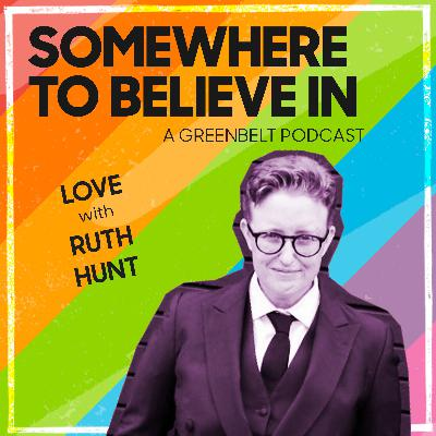 Love with Ruth Hunt