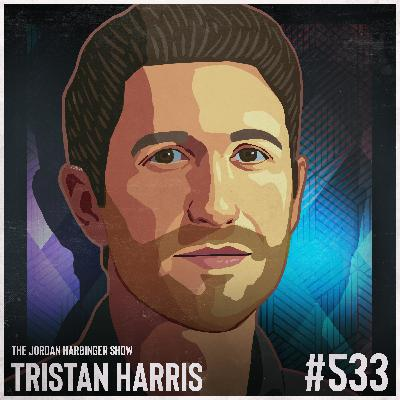 533: Tristan Harris | Reclaiming Our Future with Humane Technology