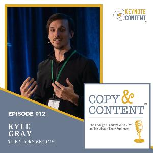 Copy & Content with Jon Cook - 012 // Kyle Gray, The Story Engine