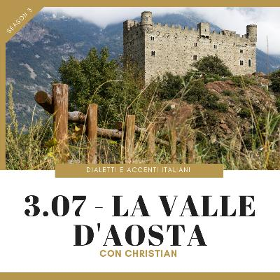 3.07 - Tour of Italian accents and dialects: Valle d'Aosta (with Christian)