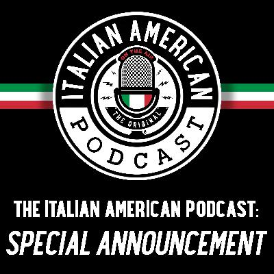 Italian American Podcast Special Announcement