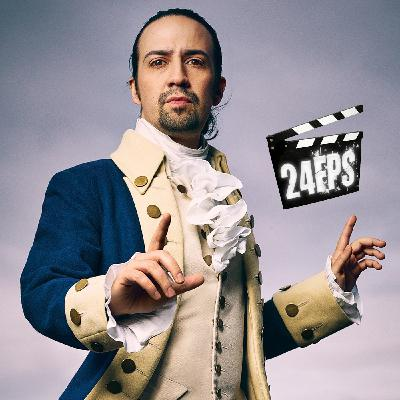 24FPS 136 : Hamilton (la comédie musicale)