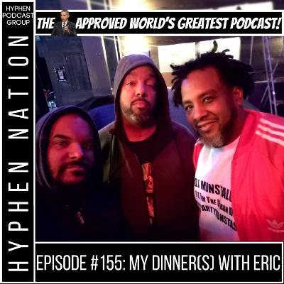 Episode #155: My Dinner(s) My Eric