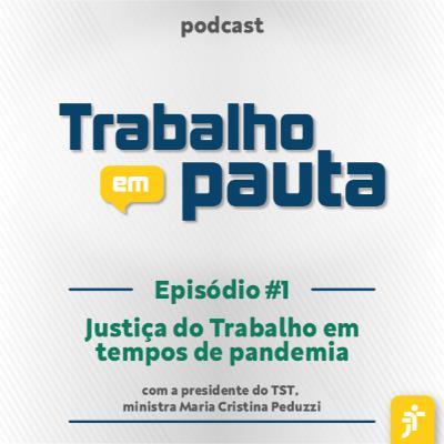 #1 - Justiça do Trabalho em tempos de pandemia