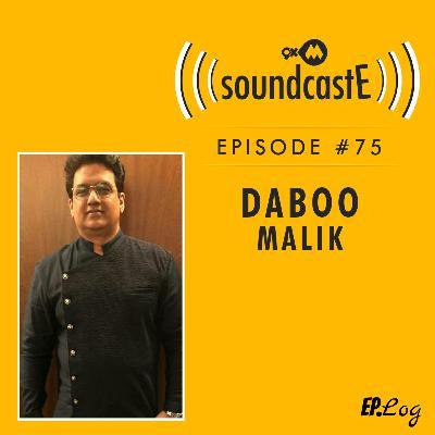 Ep.75: 9XM SoundcastE ft. Daboo Malik