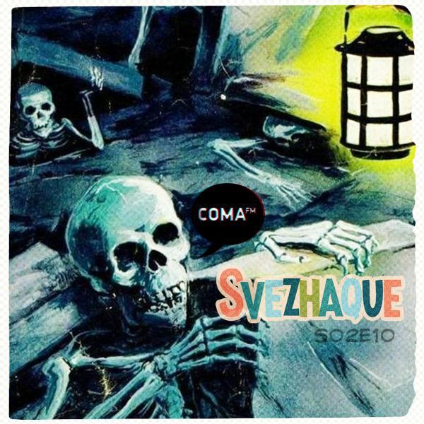 Svezhaque @ coma.fm, s02e10