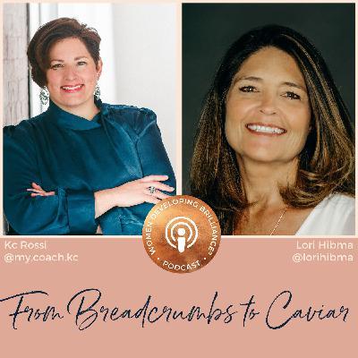 From Breadcrumbs to Caviar with Lori Hibma