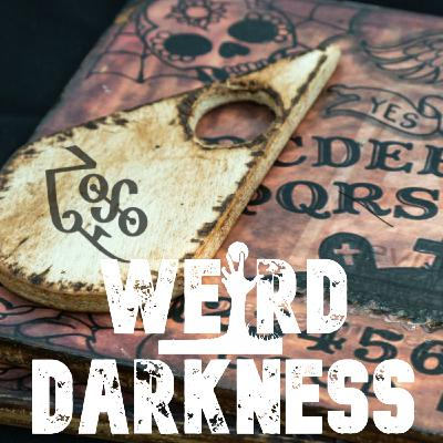 """WHEN OUIJA AND SEANCES GO HORRIFYINGLY WRONG"" #WeirdDarkness"