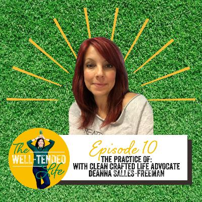 The Practice Of: Meditation with Clean Crafted Life Advocate Deanna Salles-Freeman