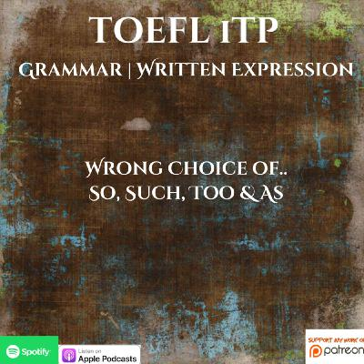 TOEFL iTP | Written Expression | Wrong Choice of So, Such, Too & As