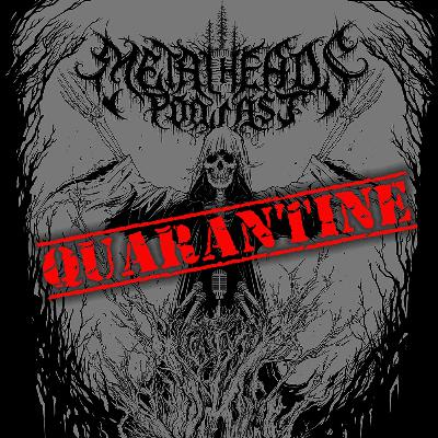 Metalheads Podcast: Coronavirus War Journal #2