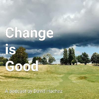 Change is Good - Episode 1