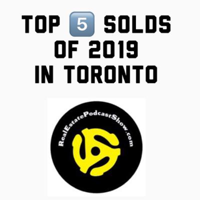 Episode 198: Top 5️⃣ Sold Areas in Toronto 🌃 of 2019. And the winners are 🏆🏆🏆🏆🏆