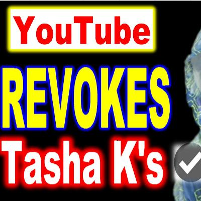 YouTube News: YouTube REVOKES Tasha K's Verification BADGE - What did she do now.. Well Here's what we Know