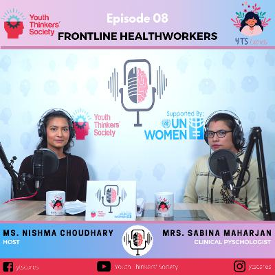 Episode 08 - Frontline Health Workers and their mental health concerns