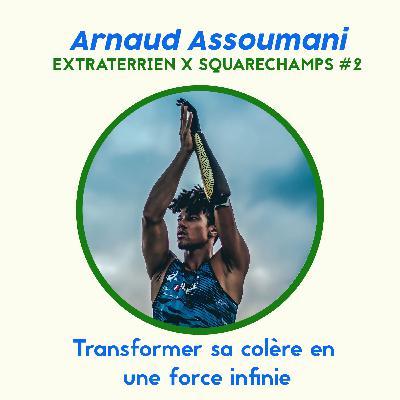#62 Arnaud Assoumani - Transformer sa colère en une force infinie