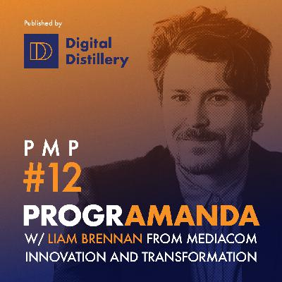 PMP#12 w/ Liam Brennan from MediaCom - Innovation and Transformation (ENG)