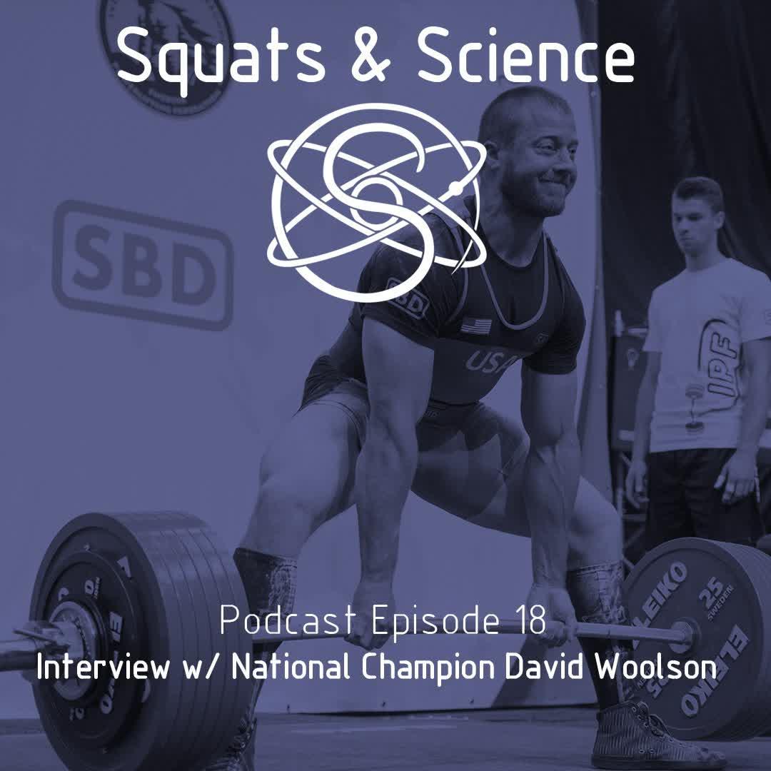 Episode 18 - Interview w/ National Champion David Woolson