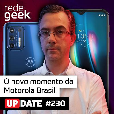 Update – O novo momento da Motorola Brasil