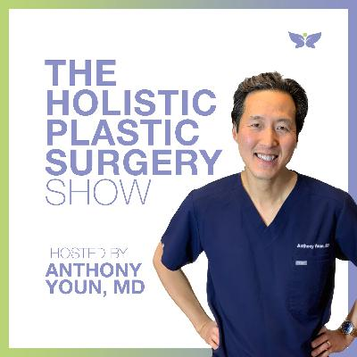 What's The Healthiest Diet for You with Dr. Anthony Youn - Holistic Plastic Surgery Show #242