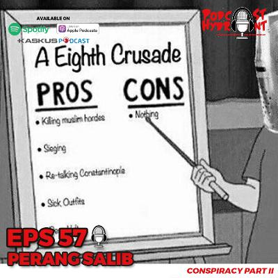 57. Perang Salib, Conspiracy Part II
