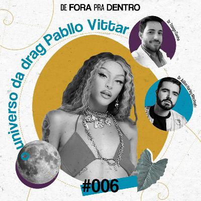 O UNIVERSO DRAG DE PABLLO VITTAR