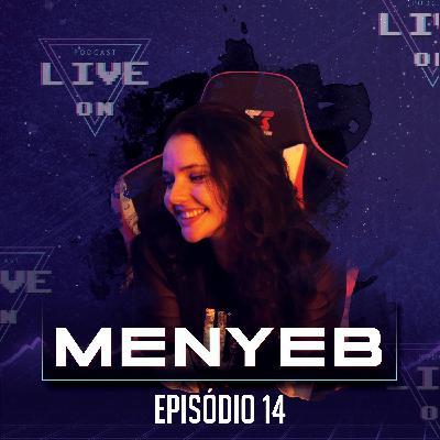 Live On Podcast - Convidada: MenyeB - Episódio 14