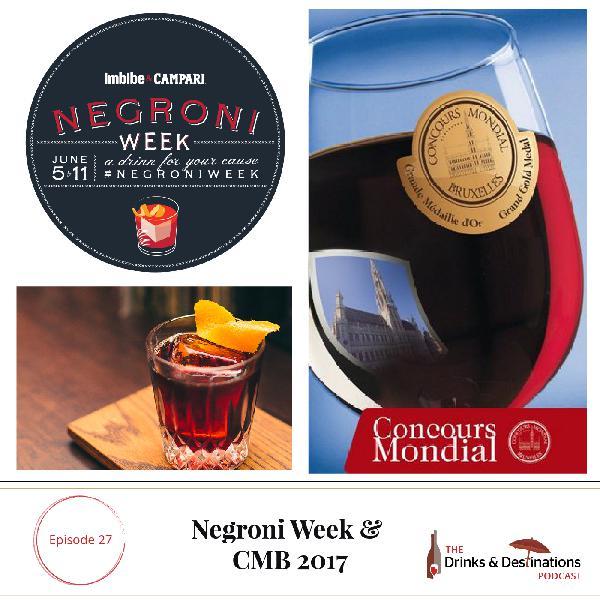 Ep. 27: Negroni Week & CMB 2017