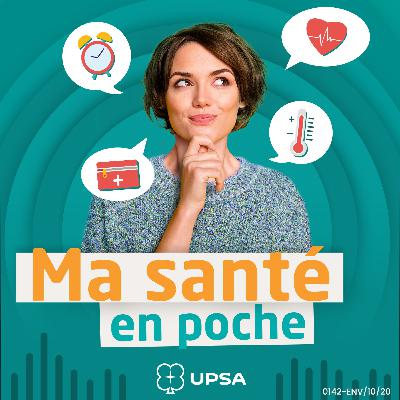 Découvrez Ma Santé En Poche, le nouveau podcast d'UPSA