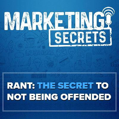 RANT: The Secret to Not Being Offended