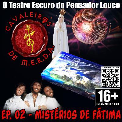 Cavaleiros de M.E.R.D.A. 02 - Mistérios de Fátima