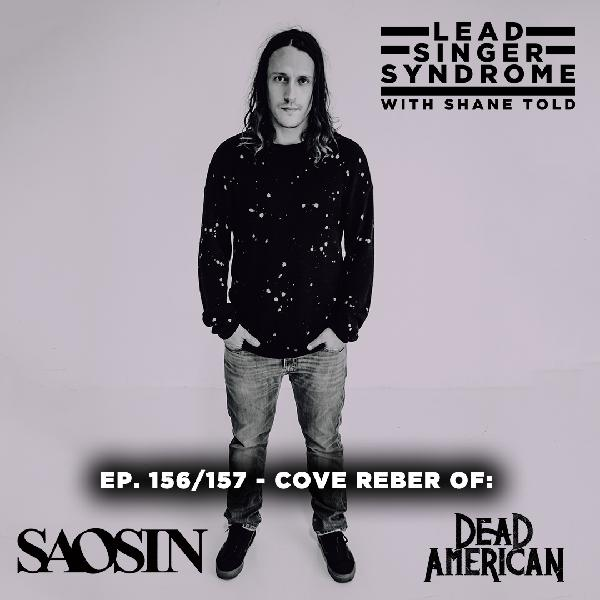 Episode 156 - Cove Reber Pt. 1 (Saosin, Dead American)