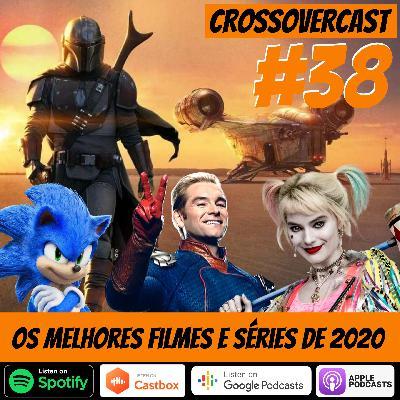 CrossoverCast 38 – Os Melhores Filmes e Séries de 2020