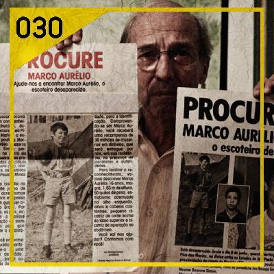 CDC 030 - MARCO AURÉLIO: O ESCOTEIRO DESAPARECIDO